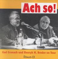 Gad Granach und Henryk M. Broder: Ach so!