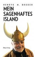 Henryk M. Broder: Mein sagenhaftes Island