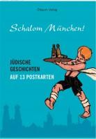 Schalom München! Jüdische Geschichten auf 13 Postkarten