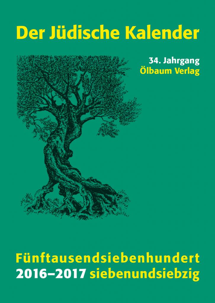Der Jüdische Kalender. Fünftausendsiebenhundertsiebenundsiebzig, 2016–2017